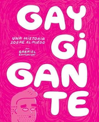 gay-gigante-una-historia-sobre-el-miedo