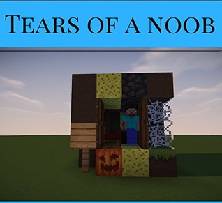 Tears of a Noob (Merciless Blade Series Book 1)