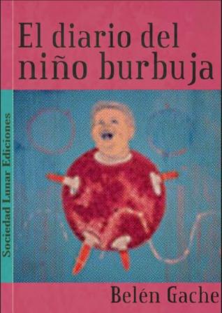 El diario del niño burbuja by Belén Gache