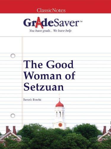 GradeSaver(TM) ClassicNotes: The Good Woman of Setzuan Study Guide
