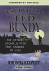 I Survived Ted Bundy by Rhonda Stapley