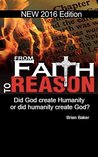 From Faith to Reason: Did God create humanity or did humanity create God?