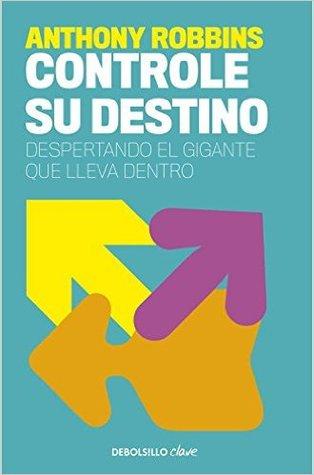 Controle su destino por Anthony Robbins, Jose Manuel Pomares