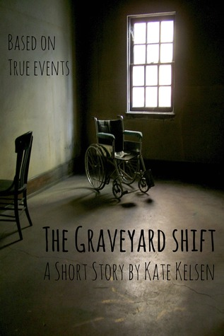 The Graveyard Shift: A Short Story by Kate Kelsen