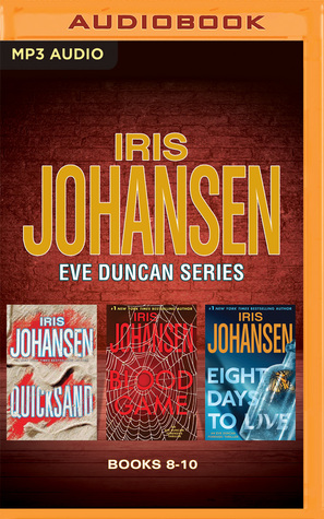 Iris Johansen - Eve Duncan Series: Books 8-10: Quicksand, Blood Game, Eight Days to Live