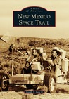 New Mexico Space Trail (Images of America: New Mexico)