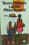Lapsia & Pikku ihmisiä by Teuvo Pakkala