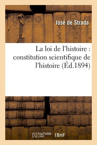 La loi de l'histoire : constitution scientifique de l'histoire: philosophie de l'impersonnalisme: méthodique