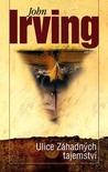 Ulice Záhadných tajemství by John Irving