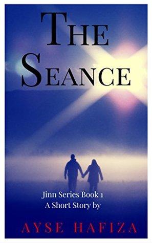 The Seance (dark magic, paranormal love story, genie, widow) (Jinn Series Book 1)