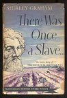 There once was a slave...the heroic story of Frederick Douglas