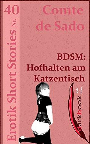 BDSM: Hofhalten am Katzentisch: Erotik Short Stories Nr. 40