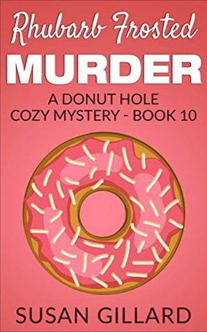 Rhubarb Frosted Murder (Donut Hole Mystery #10)
