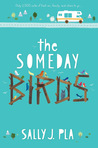 The Someday Birds by Sally J. Pla