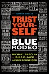 Trust Yourself: Blue Rodeo: 2 (Summer Singles)