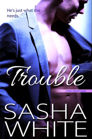 Trouble by Sasha White