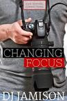Changing Focus (Ashe Sentinel Connections, #1)