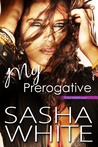 My Prerogative (True Desires #5)