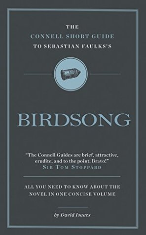 The Connell Guide to Sebastian Faulks's Birdsong