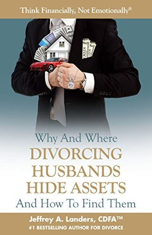 Why and Where Divorcing Husbands Hide As...