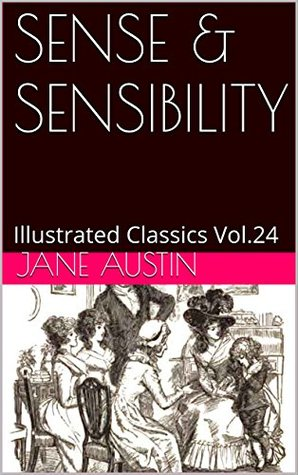 SENSE & SENSIBILITY: Illustrated Classics Vol.24