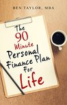 The 90 Minute Personal Finance Plan For Life