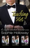 Teaching Her: The Complete Lessons in Seduction Series