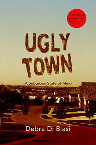 Ugly Town: The Movie: A Novel