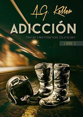ADICCION: Libro 1 Serie Hermanos Duncan