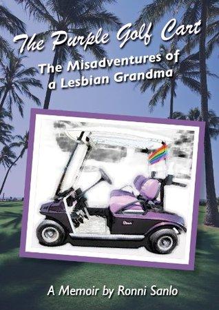 Purple Golf Cart: The Misadventures of a Lesbian Grandma
