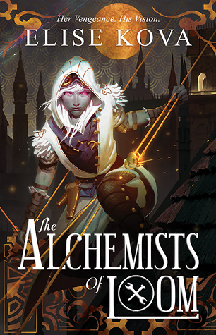 The Alchemists of Loom (Loom Saga #1) – Elise Kova