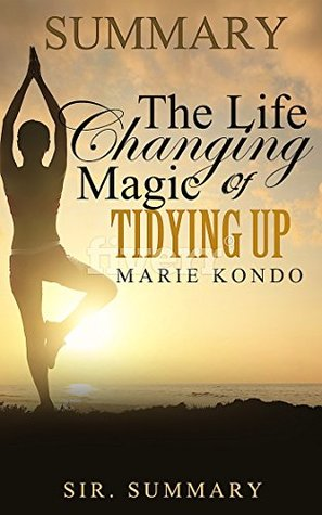 Summary - The Life Changing Magic of Tidying Up: By Marie Kondo -The Japanese Art of Decluttering and Organizing (The Life Changing Magic of Tidying Up ... Paperback, Audiobook, Audible, Japen)