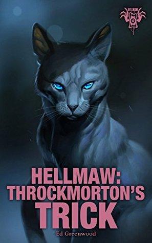 Hellmaw: Throckmorton's Trick