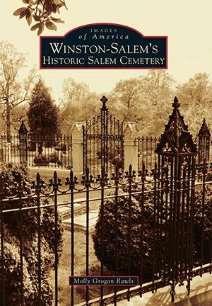 Winston-Salem's Historic Salem Cemetery (Images of America: North Carolina)