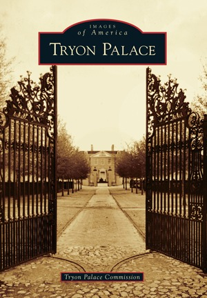 Tryon Palace (Images of America: North Carolina)