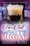 Her Tall White Russian