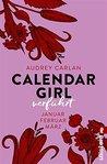 Calendar Girl - Verführt: Januar/Februar/März