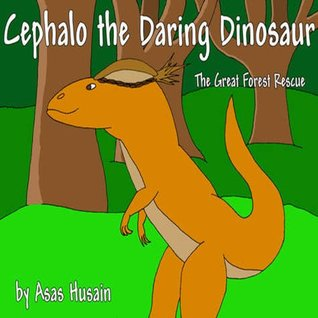 Cephalo The Daring Dinosaur- The Great Forest Recue