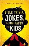 Bible Trivia, Jokes, and Fun Facts for Kids