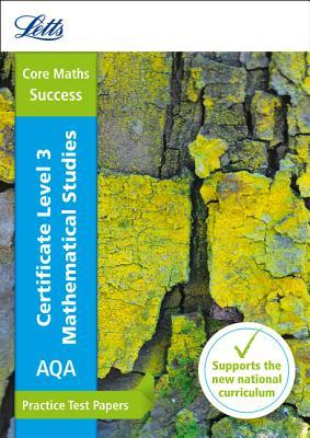 Letts A-level Revision Success – AQA Level 3 Certificate Mathematical Studies: Practice Test Papers