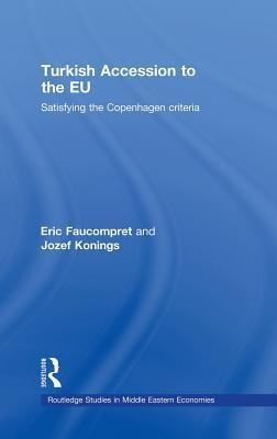 Turkish Accession to the EU: Satisfying the Copenhagen Criteria
