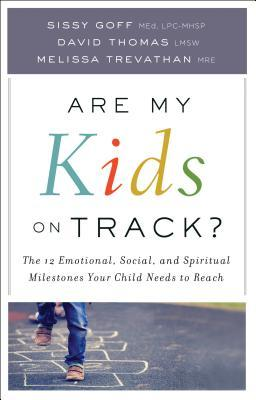 Are My Kids on Track?: The 12 Emotional, Social, and Spiritual Milestones Your Child Needs to Reach