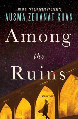 Among the Ruins (Rachel Getty & Esa Khattak, #3)