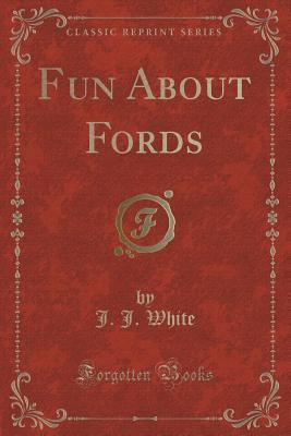 Fun about Fords (Classic Reprint)