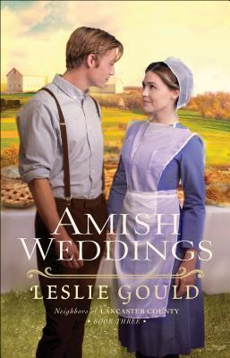 Amish Weddings (Neighbors of Lancaster County #3)