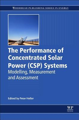 The Performance of Concentrated Solar Power (Csp) Systems: Analysis, Measurement and Assessment