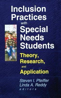Inclusion Practices with Special Needs Students: Education, Training, and Application