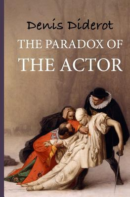 The Paradox of the Actor: Reflexions Sur Le Paradoxe