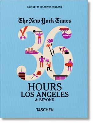 The New York Times: 36 Hours, Los Angeles & Beyond por Taschen