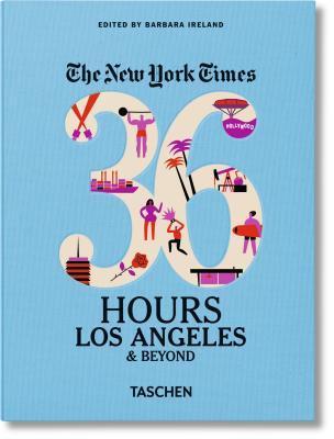 The New York Times: 36 Hours, Los Angeles & Beyond por Taschen